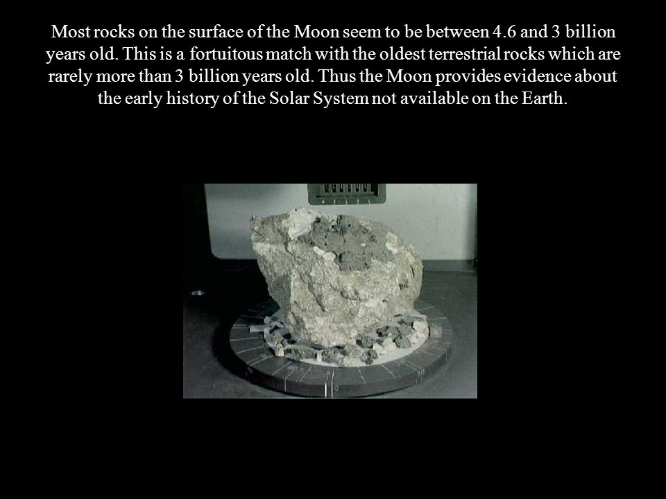 Most rocks on the surface of the Moon seem to be between 4