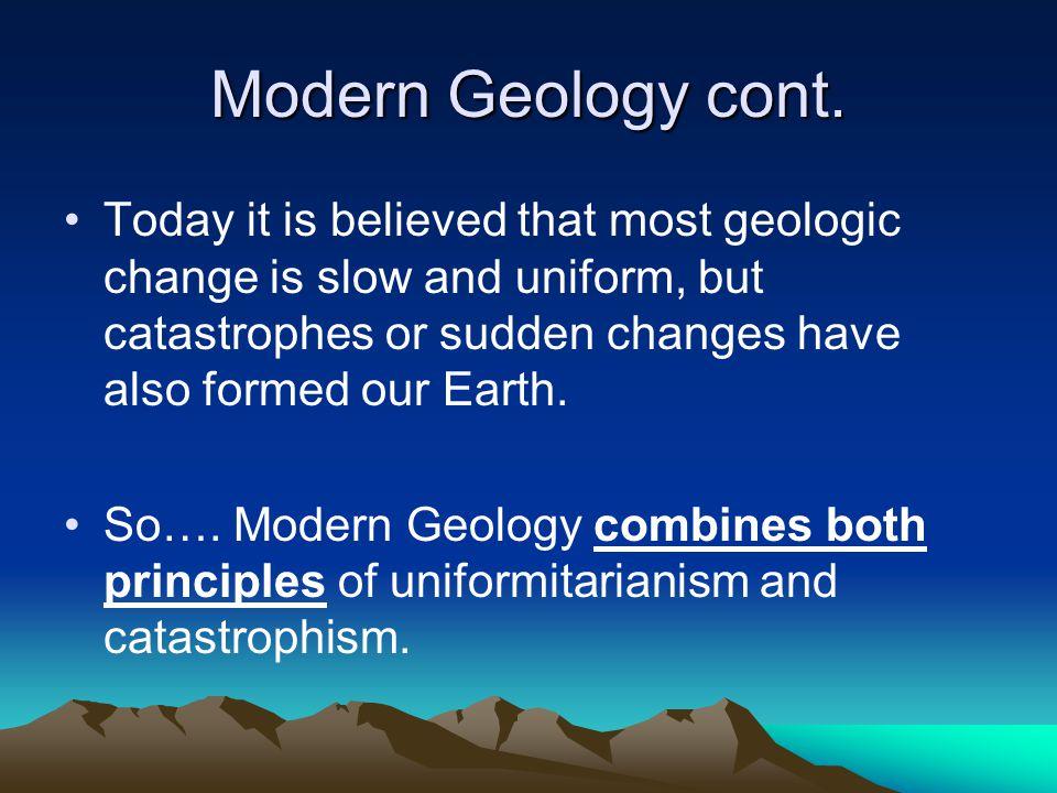 Modern Geology cont.