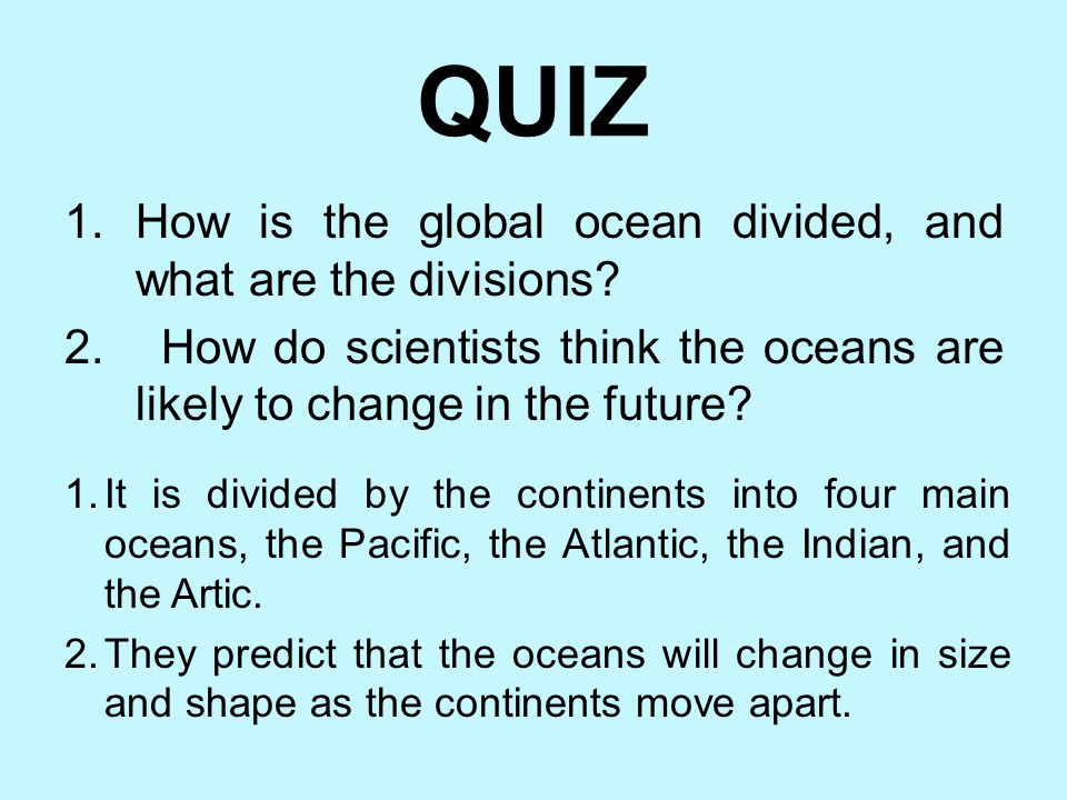 QUIZ How is the global ocean divided, and what are the divisions