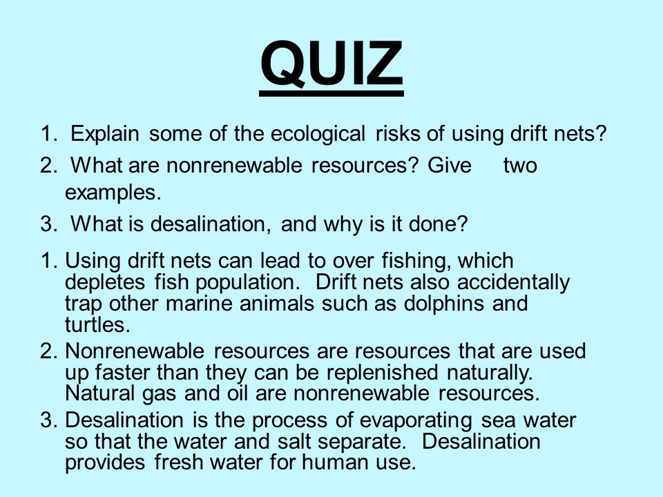 QUIZ 1. Explain some of the ecological risks of using drift nets
