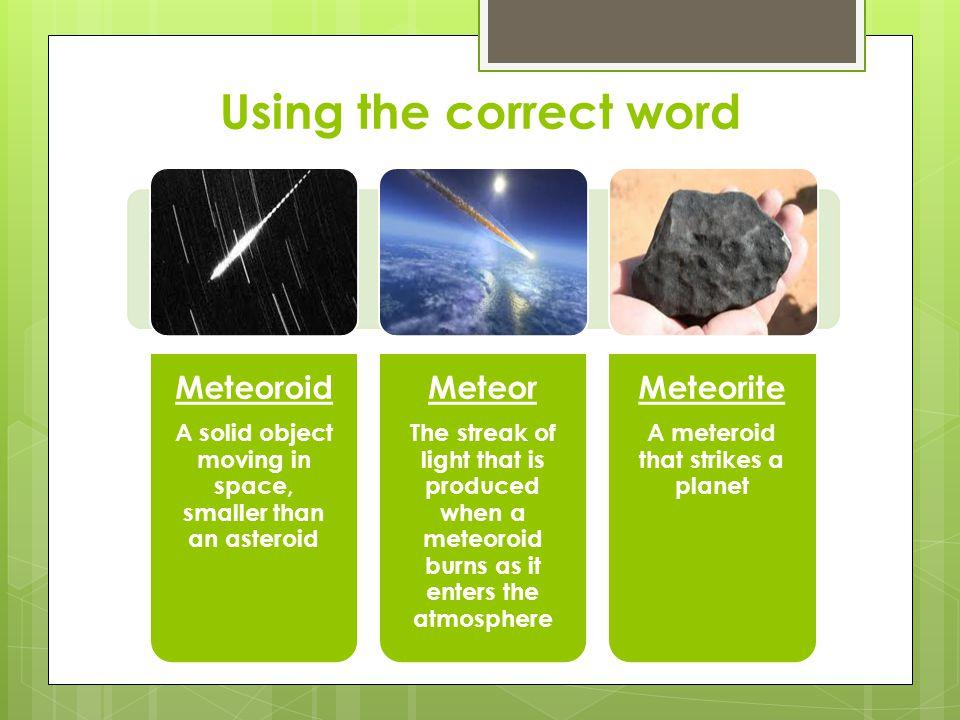 Using the correct word Meteoroid Meteor Meteorite
