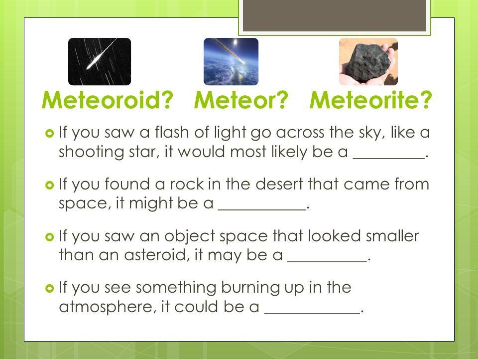Meteoroid Meteor Meteorite
