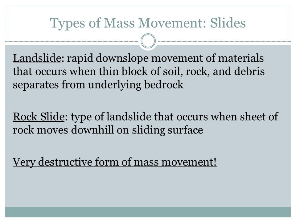 Types of Mass Movement: Slides