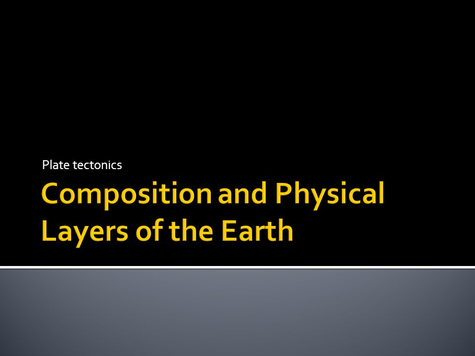 Composition and Physical Layers of the Earth