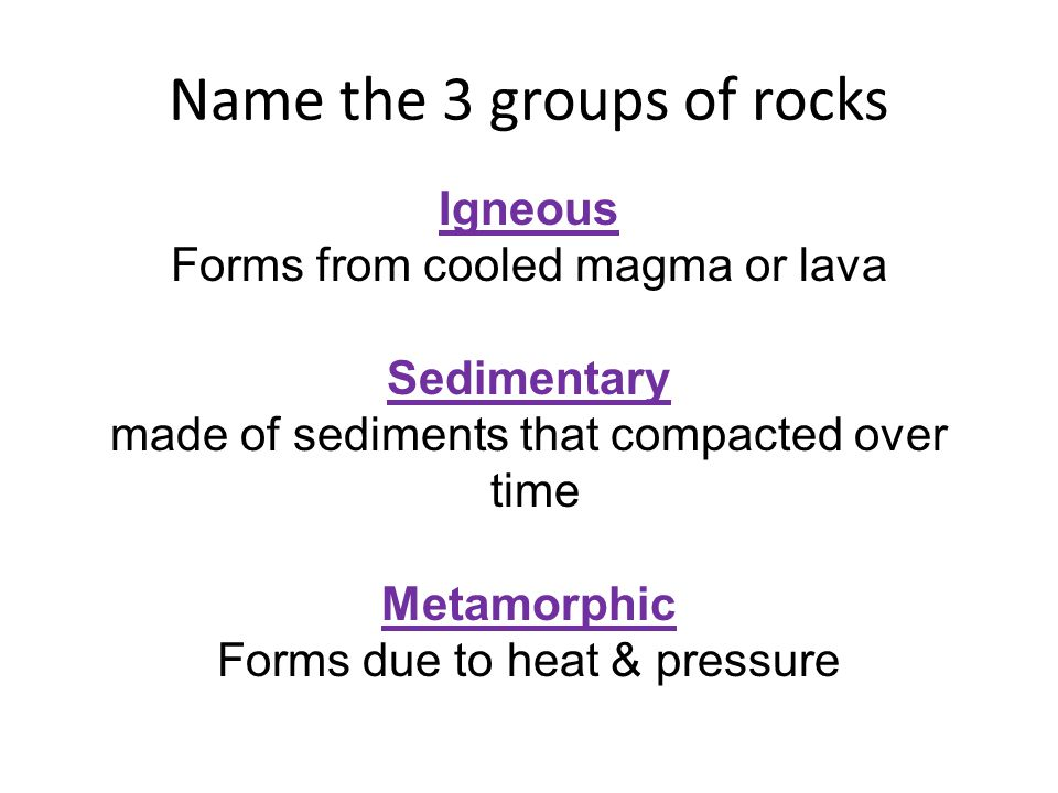 Name the 3 groups of rocks