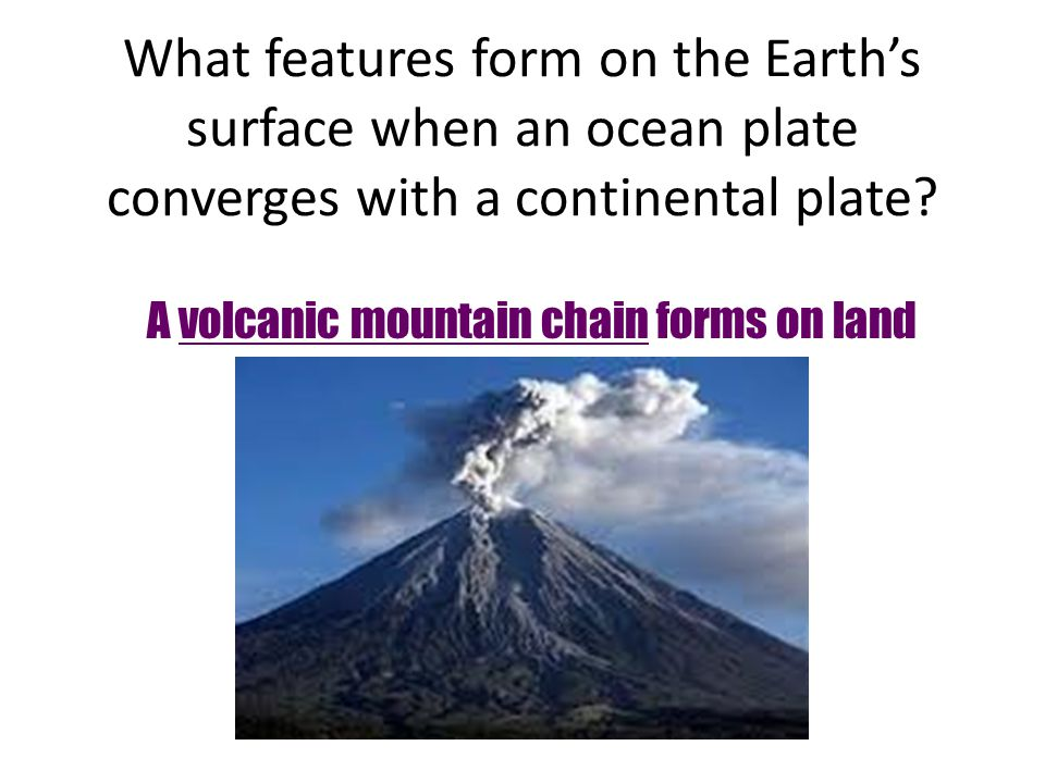 A volcanic mountain chain forms on land