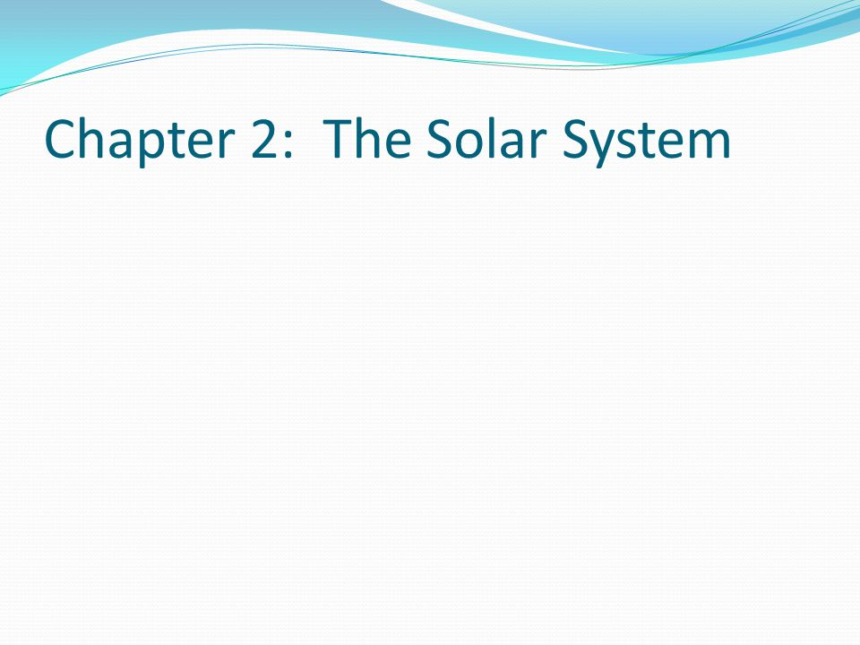 Chapter 2: The Solar System
