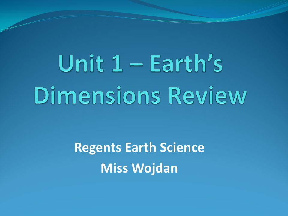 Unit 1 – Earth's Dimensions Review