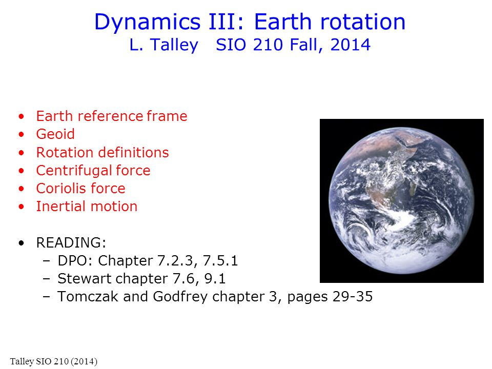 Dynamics III: Earth rotation L. Talley SIO 210 Fall, 2014