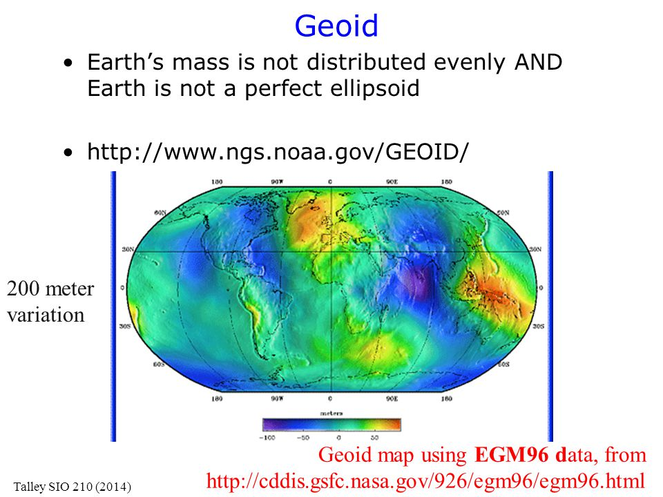 Geoid Earth's mass is not distributed evenly AND Earth is not a perfect ellipsoid. http://www.ngs.noaa.gov/GEOID/