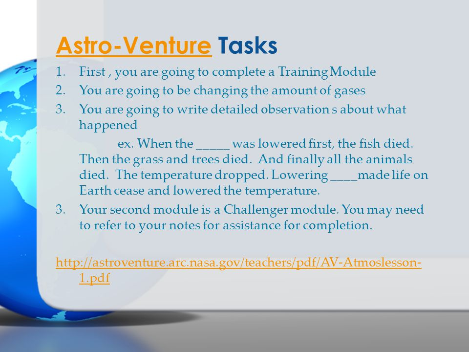 Astro-Venture Tasks First , you are going to complete a Training Module. You are going to be changing the amount of gases.