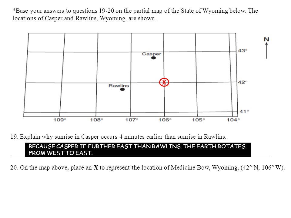 *Base your answers to questions 19-20 on the partial map of the State of Wyoming below. The locations of Casper and Rawlins, Wyoming, are shown.