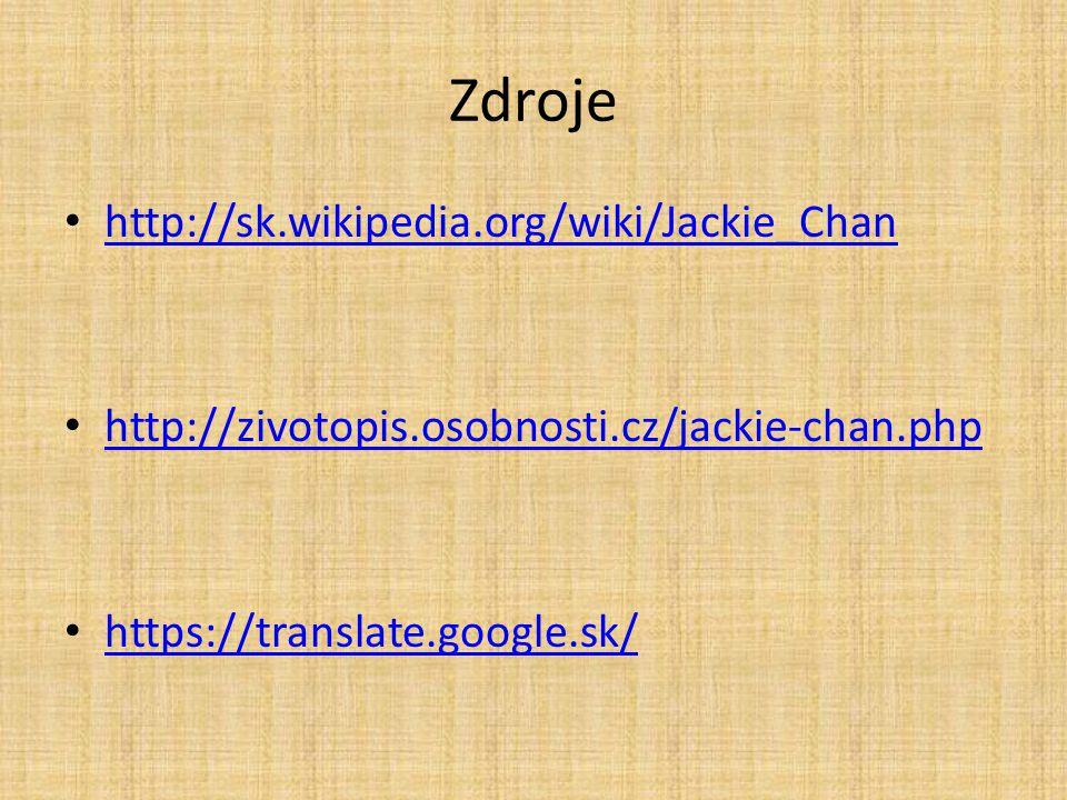 Zdroje http://sk.wikipedia.org/wiki/Jackie_Chan