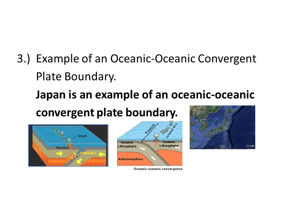 3. ) Example of an Oceanic-Oceanic Convergent Plate Boundary