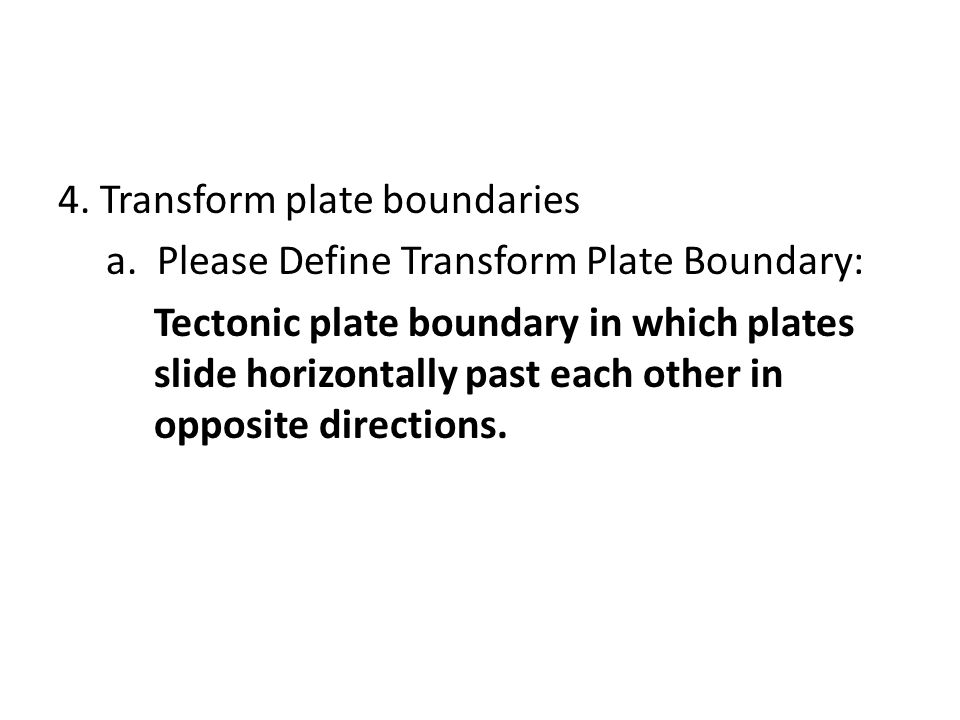 4. Transform plate boundaries a
