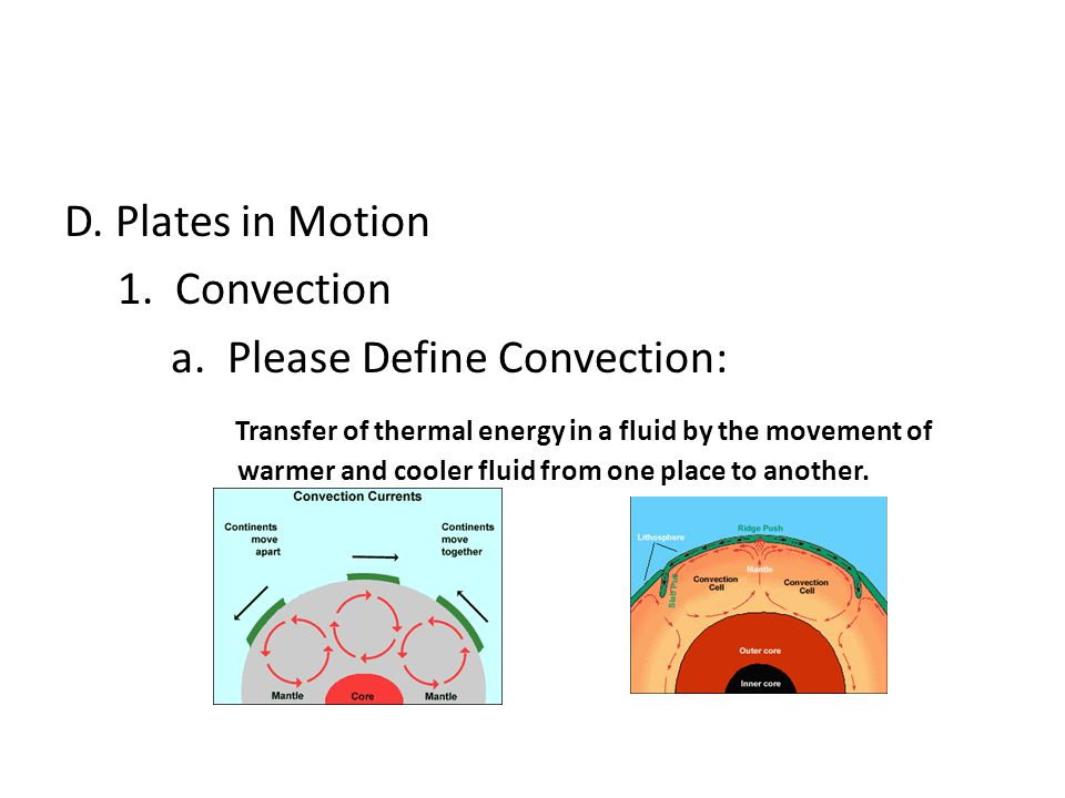 D. Plates in Motion 1. Convection a