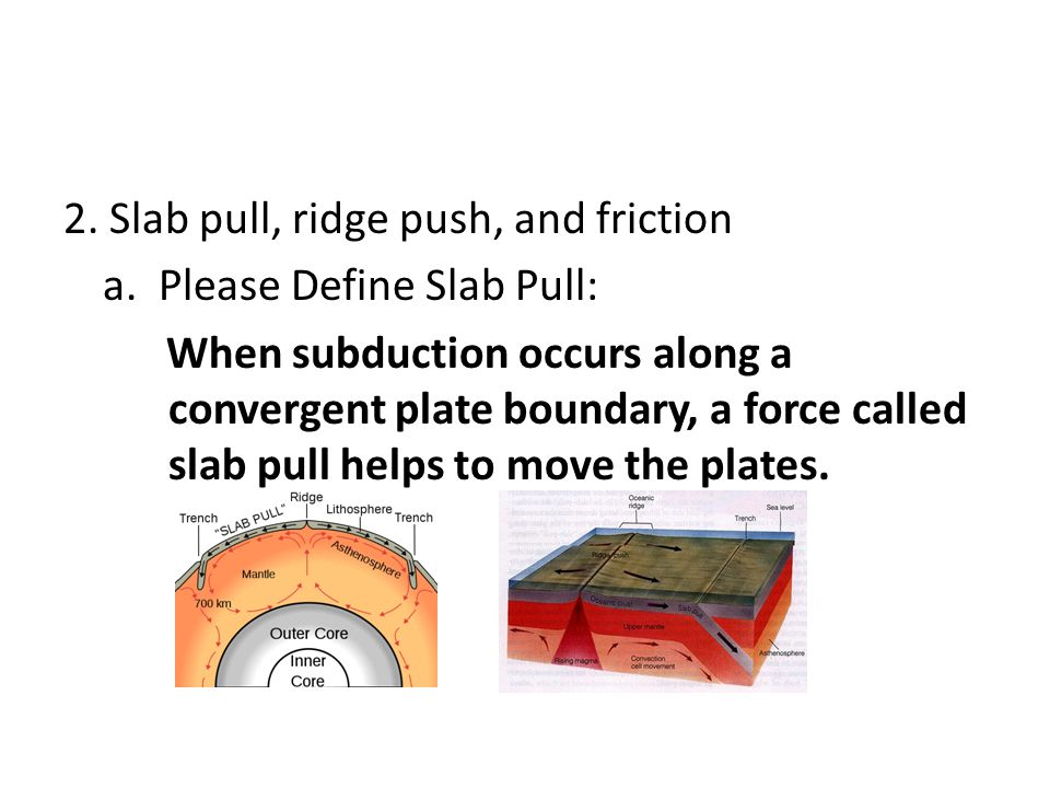 2. Slab pull, ridge push, and friction a