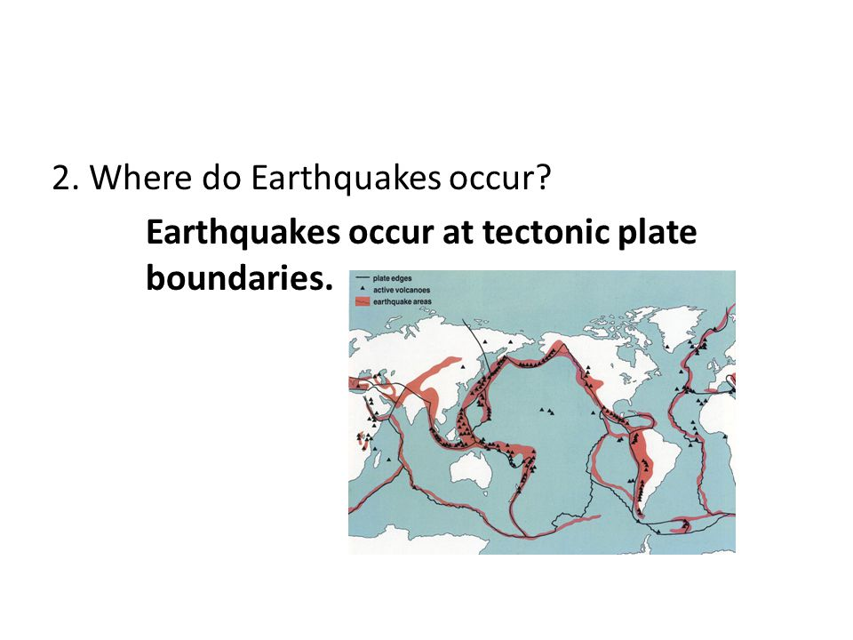 2. Where do Earthquakes occur