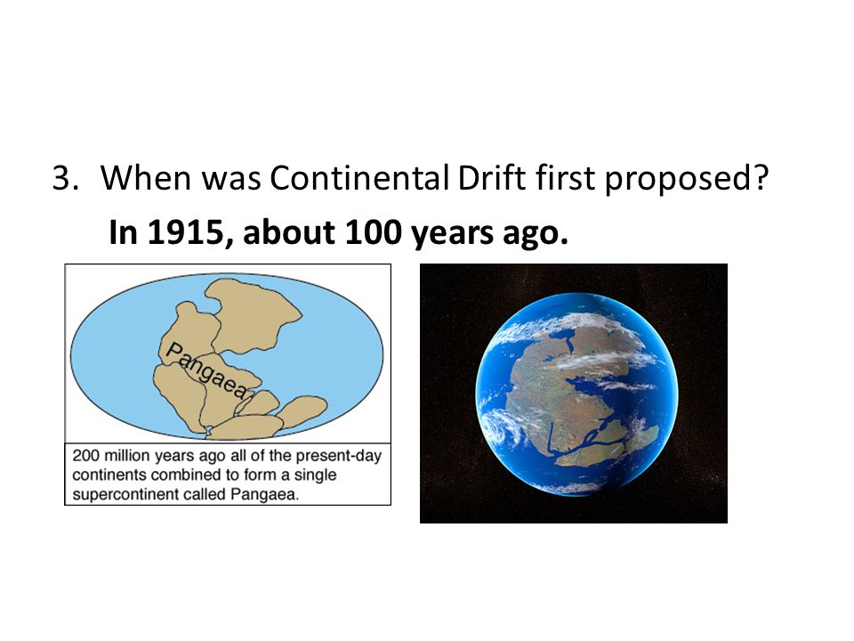 When was Continental Drift first proposed