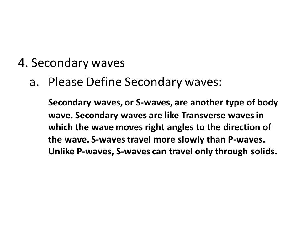 4. Secondary waves a.