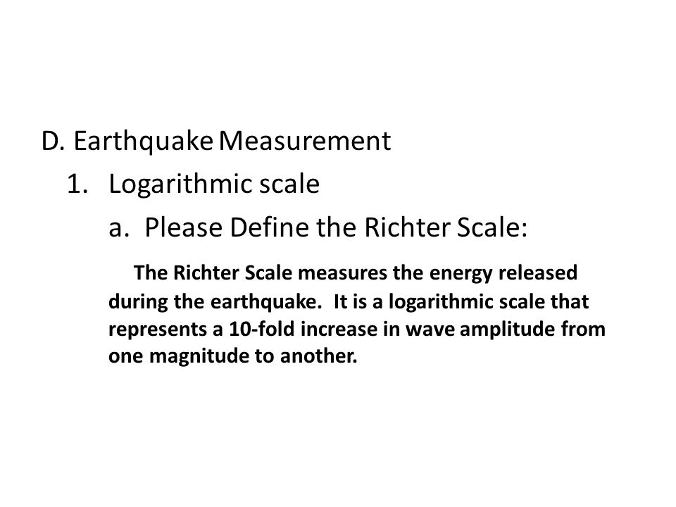 D. Earthquake Measurement 1. Logarithmic scale a