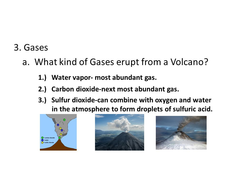 a. What kind of Gases erupt from a Volcano