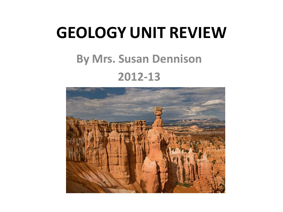 GEOLOGY UNIT REVIEW By Mrs. Susan Dennison 2012-13