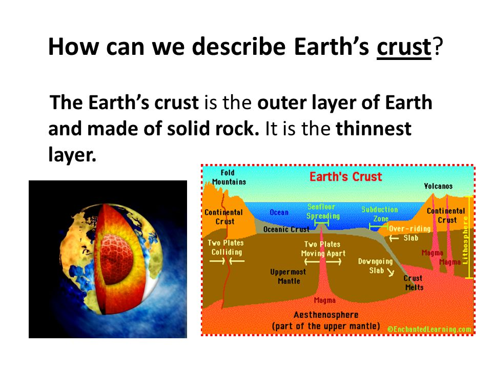 How can we describe Earth's crust