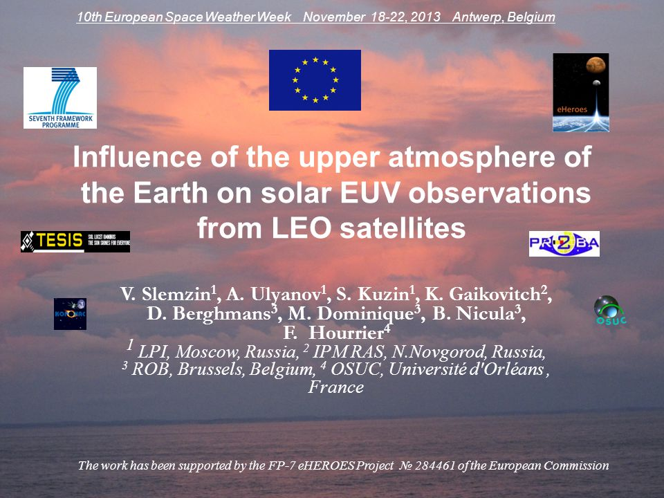 10th European Space Weather Week November 18-22, 2013 Antwerp, Belgium
