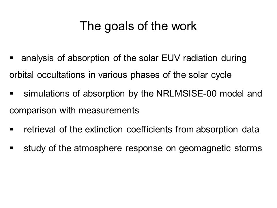 The goals of the work analysis of absorption of the solar EUV radiation during orbital occultations in various phases of the solar cycle.