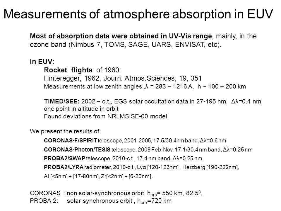 Measurements of atmosphere absorption in EUV