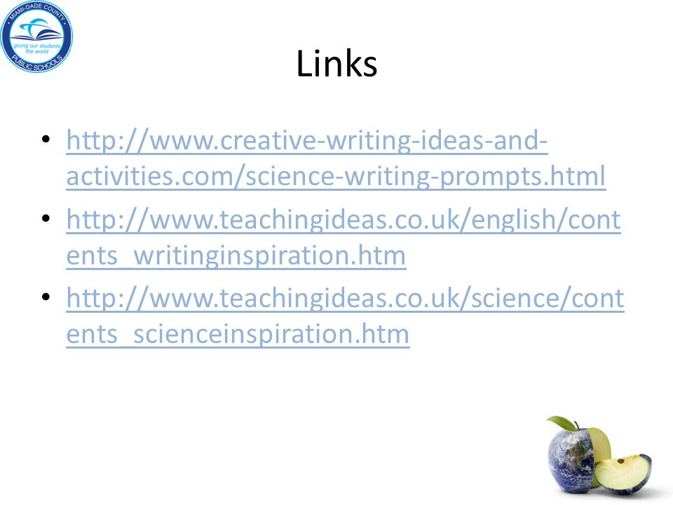 Links http://www.creative-writing-ideas-and-activities.com/science-writing-prompts.html.