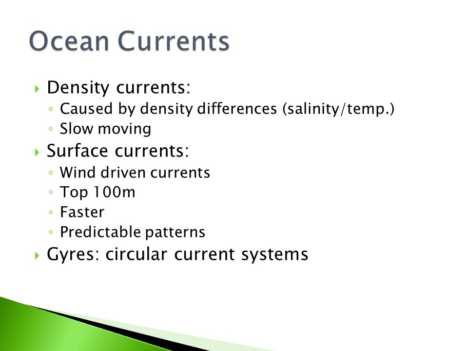 Ocean Currents Density currents: Surface currents: