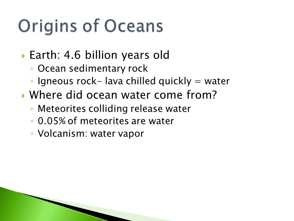 Origins of Oceans Earth: 4.6 billion years old