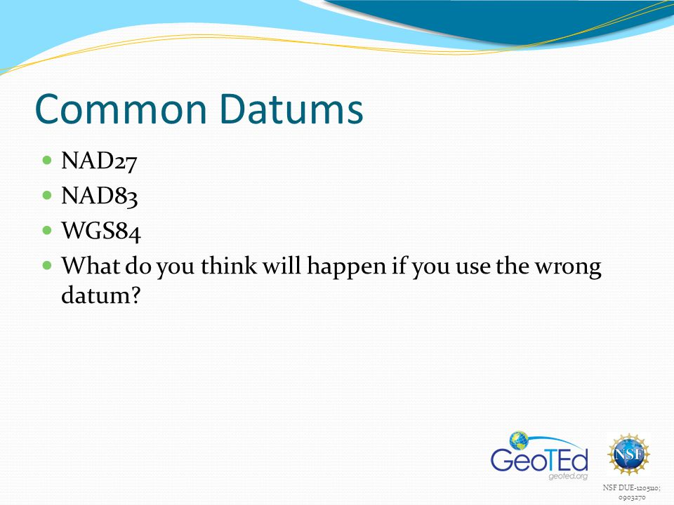 Common Datums NAD27 NAD83 WGS84