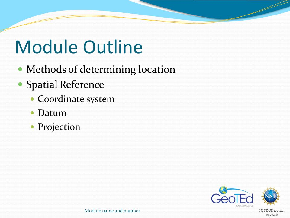 Module Outline Methods of determining location Spatial Reference