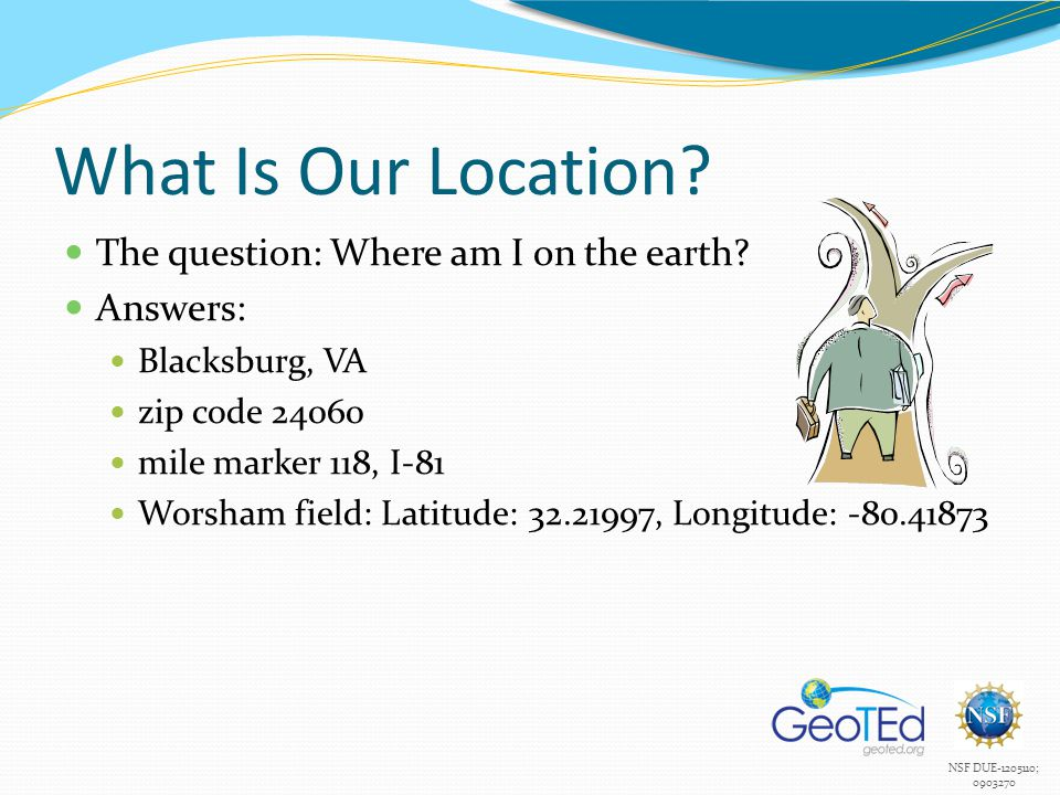 What Is Our Location The question: Where am I on the earth Answers: