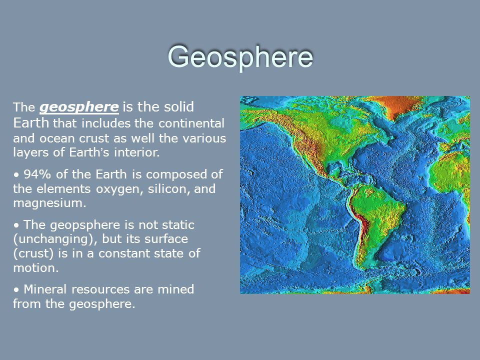 Geosphere The geosphere is the solid Earth that includes the continental and ocean crust as well the various layers of Earth's interior.