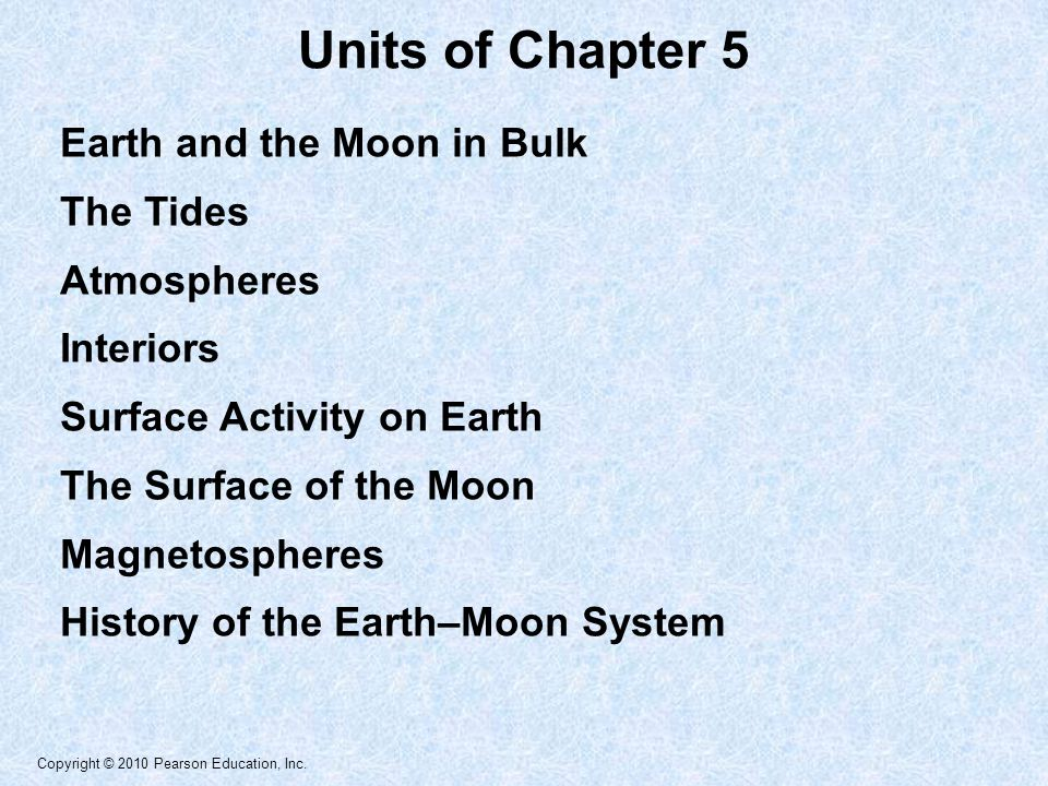 Units of Chapter 5 Earth and the Moon in Bulk The Tides Atmospheres