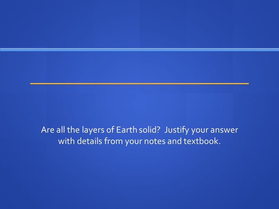 Are all the layers of Earth solid