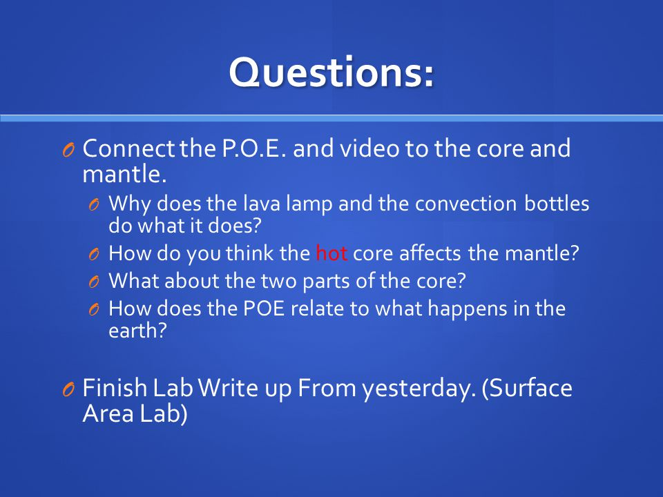 Questions: Connect the P.O.E. and video to the core and mantle.