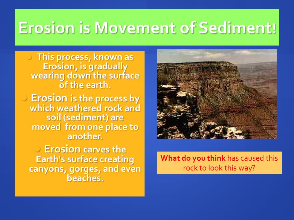 Erosion is Movement of Sediment!