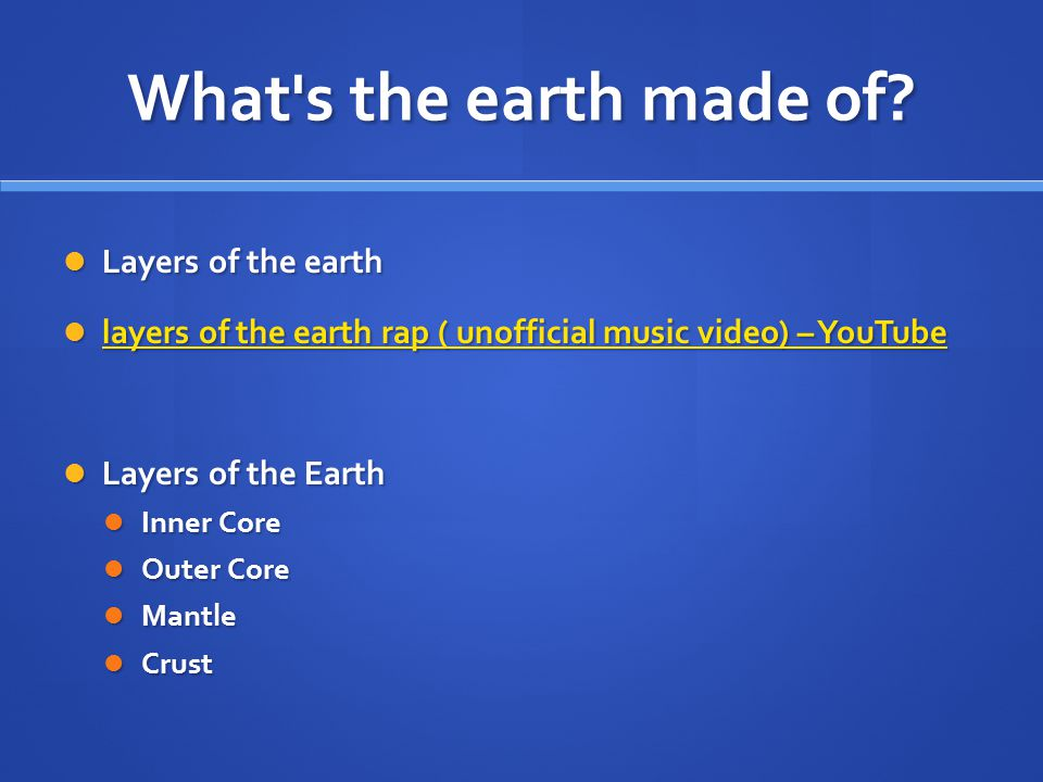 What s the earth made of Layers of the earth
