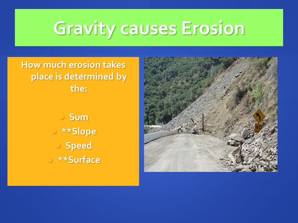 Gravity causes Erosion