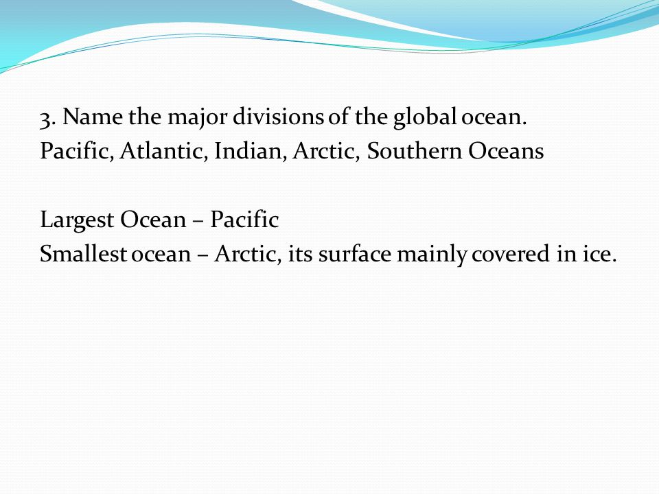 3. Name the major divisions of the global ocean