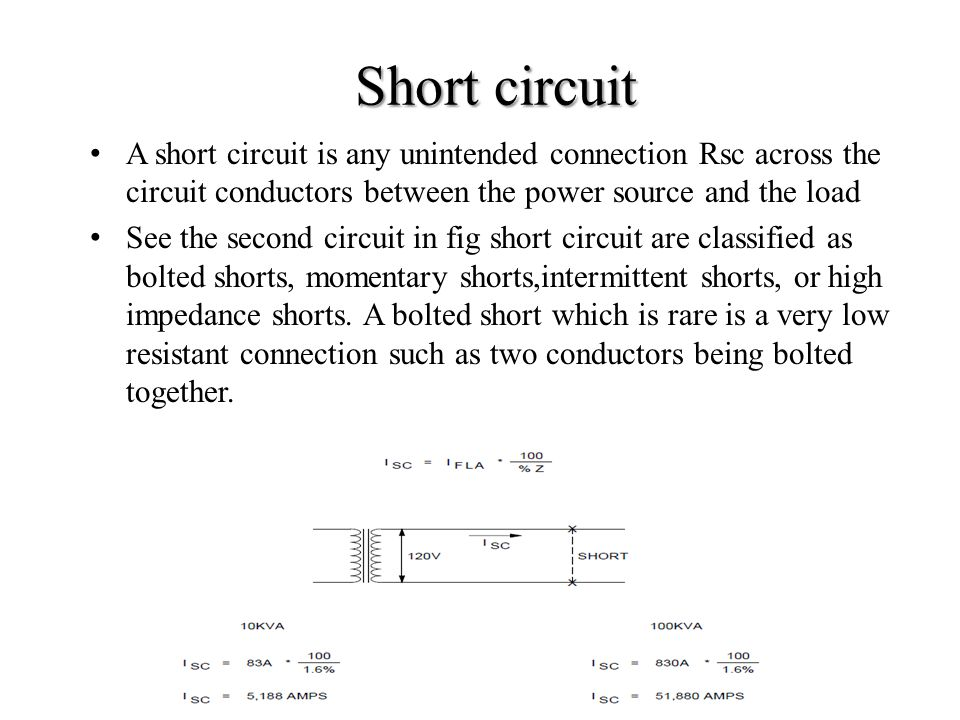 Short circuit A short circuit is any unintended connection Rsc across the circuit conductors between the power source and the load.