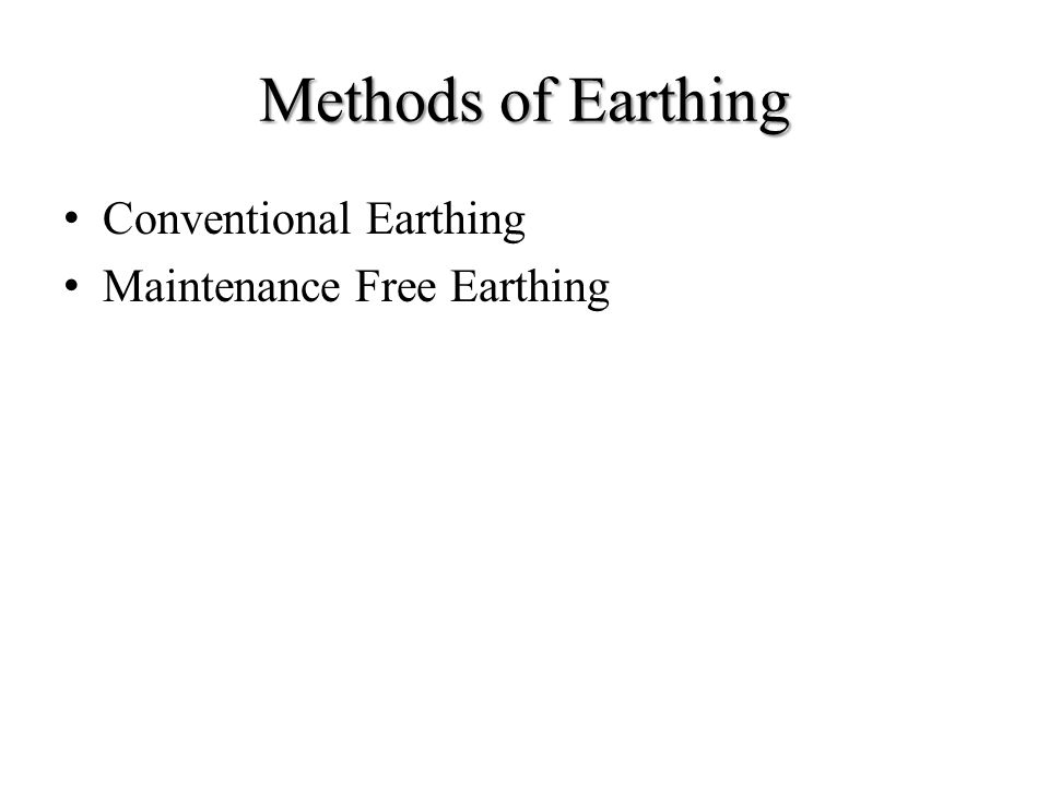 Methods of Earthing Conventional Earthing Maintenance Free Earthing