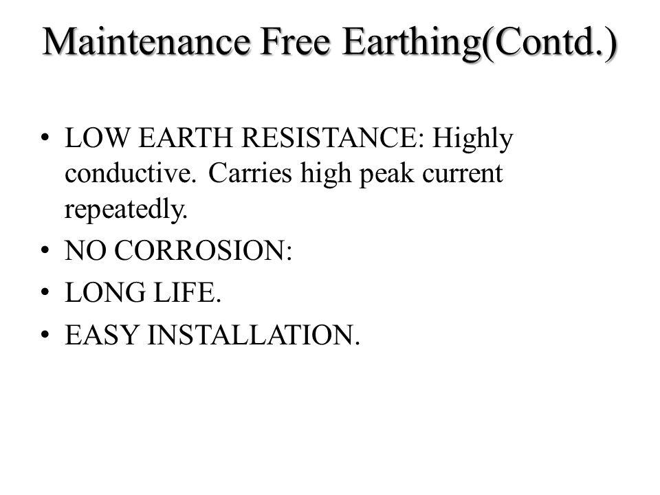 Maintenance Free Earthing(Contd.)