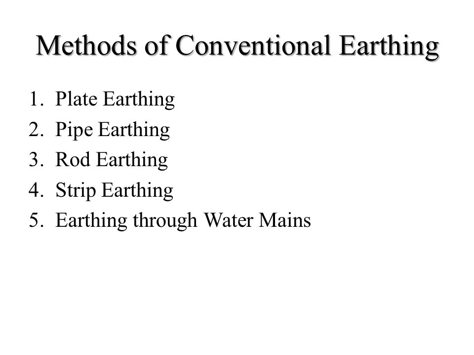 Methods of Conventional Earthing