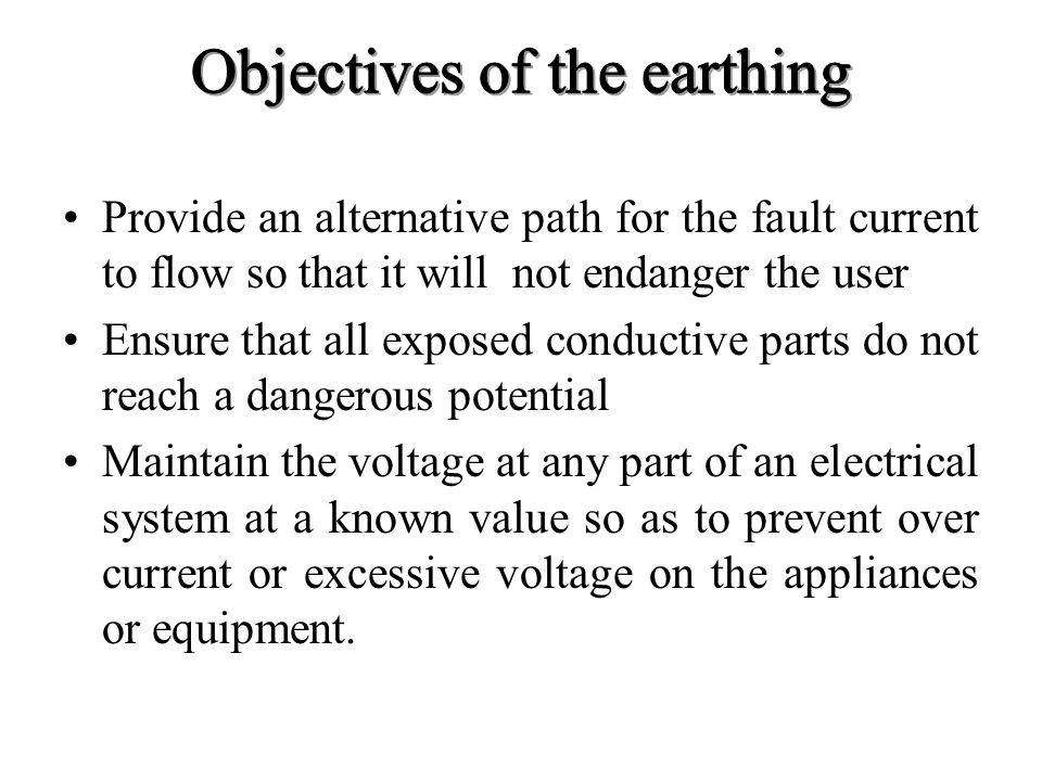 Objectives of the earthing